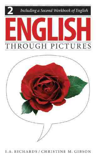 English Through Pictures By Richards, I. A./ Gibson, Christine